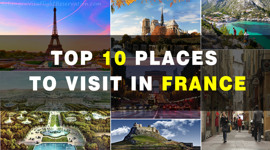 Top 10 places to visit in france schengen visa for Best countries to move to