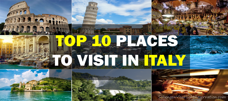 Top 10 places to visit in italy schengen visa schengen Top 10 best vacation places